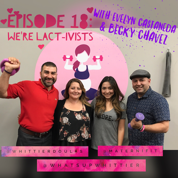 Episode 18: WE'RE LACT-IVISTS with Evelyn Castaneda & Becky Chavez
