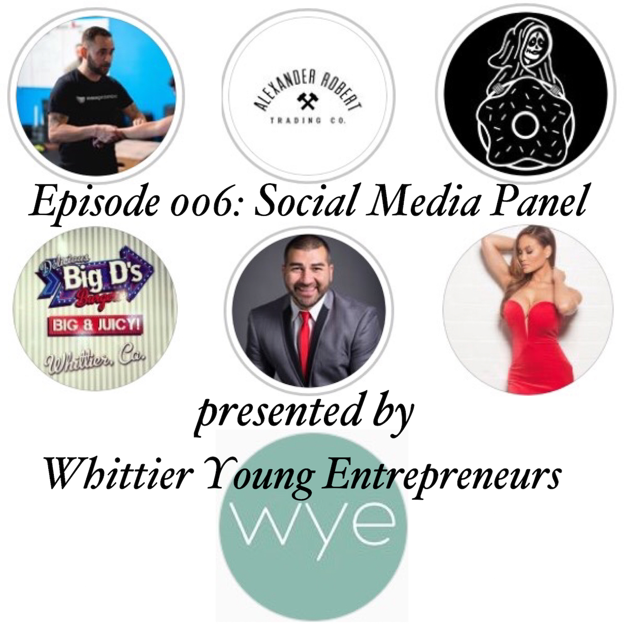 Episode 06: SOCIAL MEDIA PANEL presented by Whittier Young Entrepreneurs