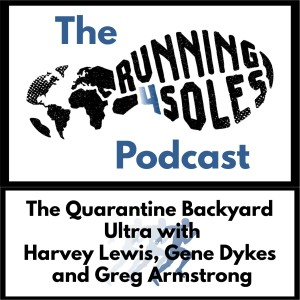 The Quarantine Backyard Ultra Preview with Gene Dykes, Harvey Lewis and Greg Armstrong