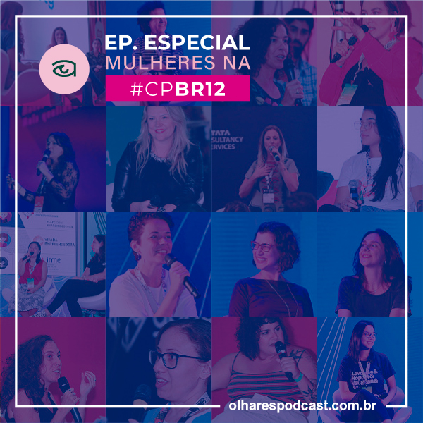 Ep Especial Mulheres na Campus Party 2019