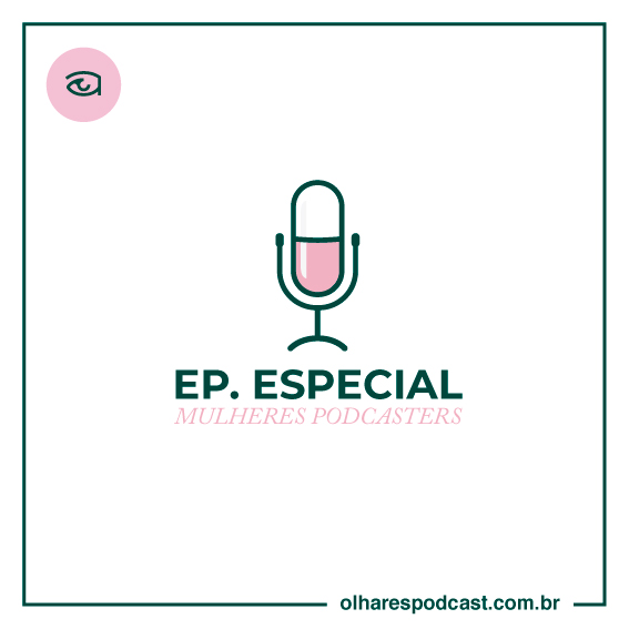 Ep Especial Mulheres Podcasters