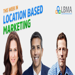 This Week In Location Based Marketing #380 (Video)