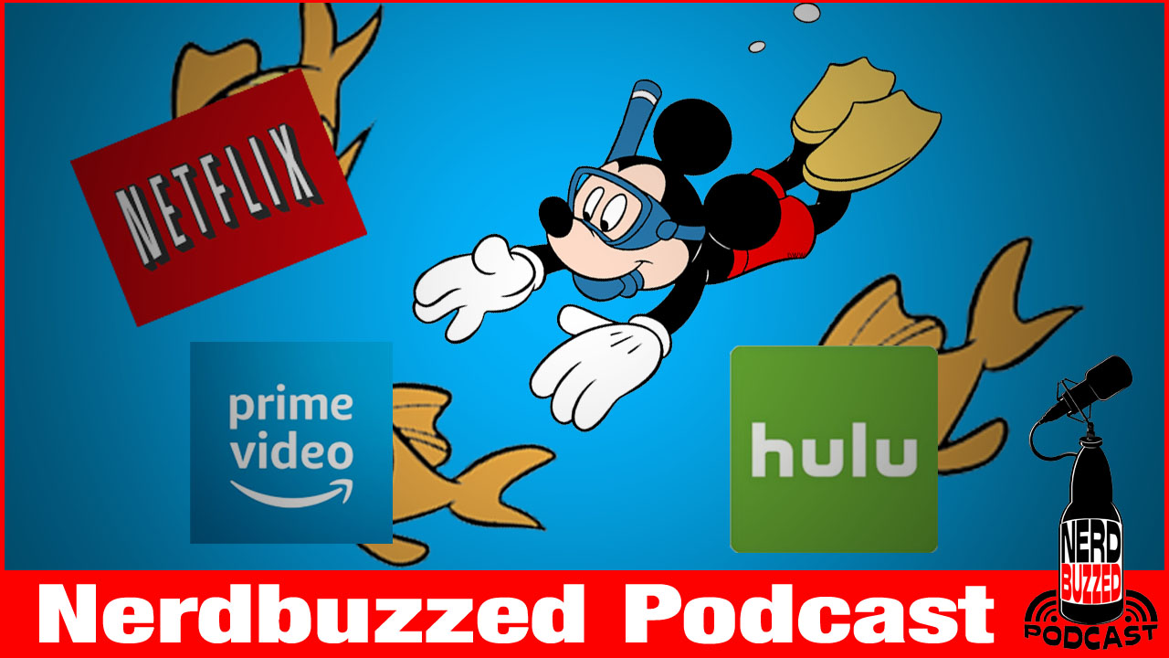 Disney Streaming … Service? : Nerdbuzzed Podcast