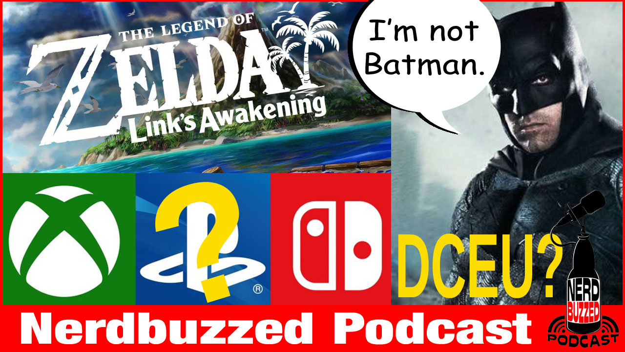 Link's Awakening, Cross-play, Batfleck no more: Nerdbuzzed podcast LIVE