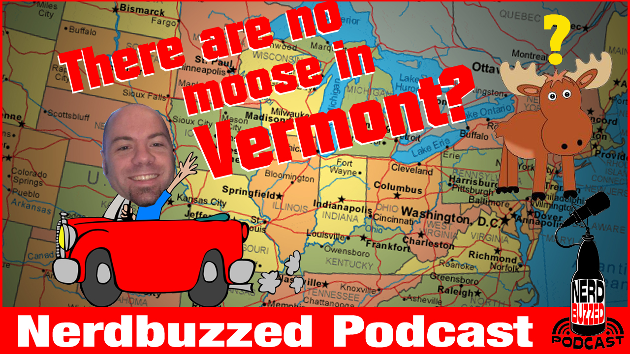 There are no moose in Vermont: Nerdbuzzed After Party