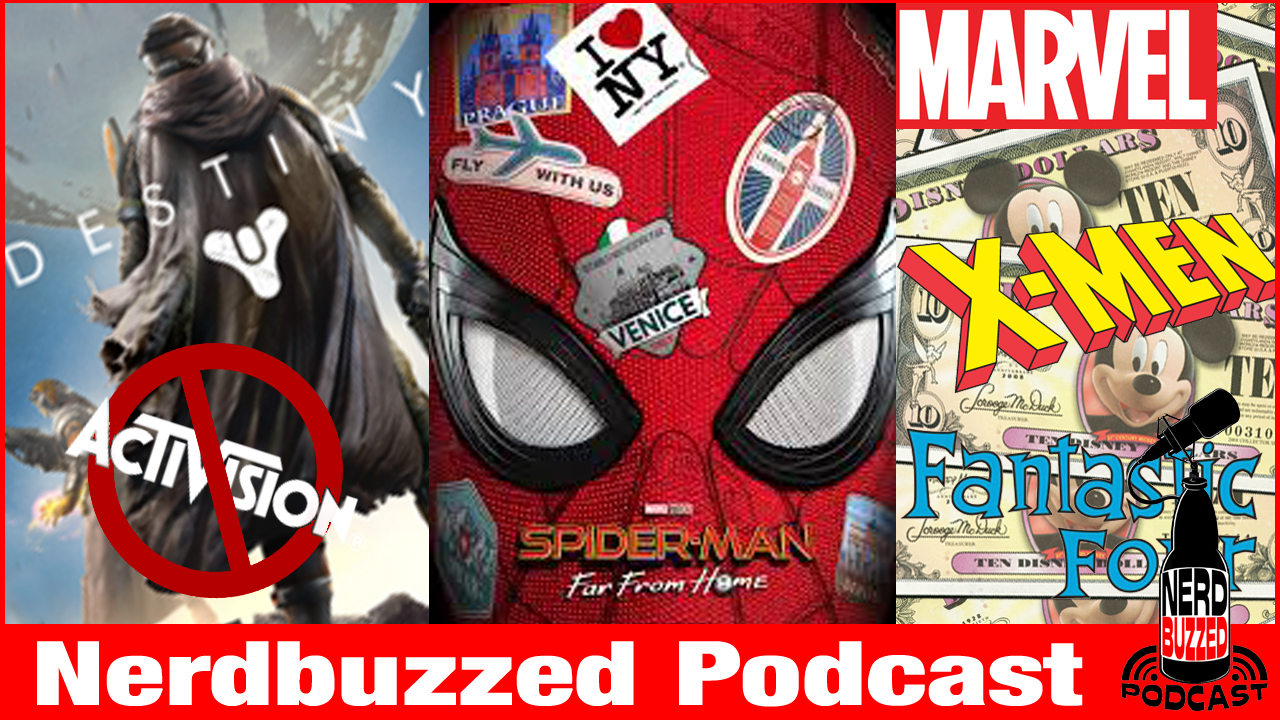 Destiny split, Spiderman far from home, & Disney / Marvel future : Nerdbuzzed podcast LIVE