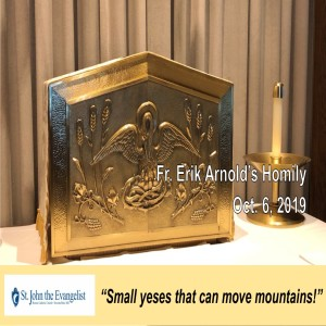 Small Yeses That Can Move Mountains (Fr. Erik Arnold, 10/6/2019)