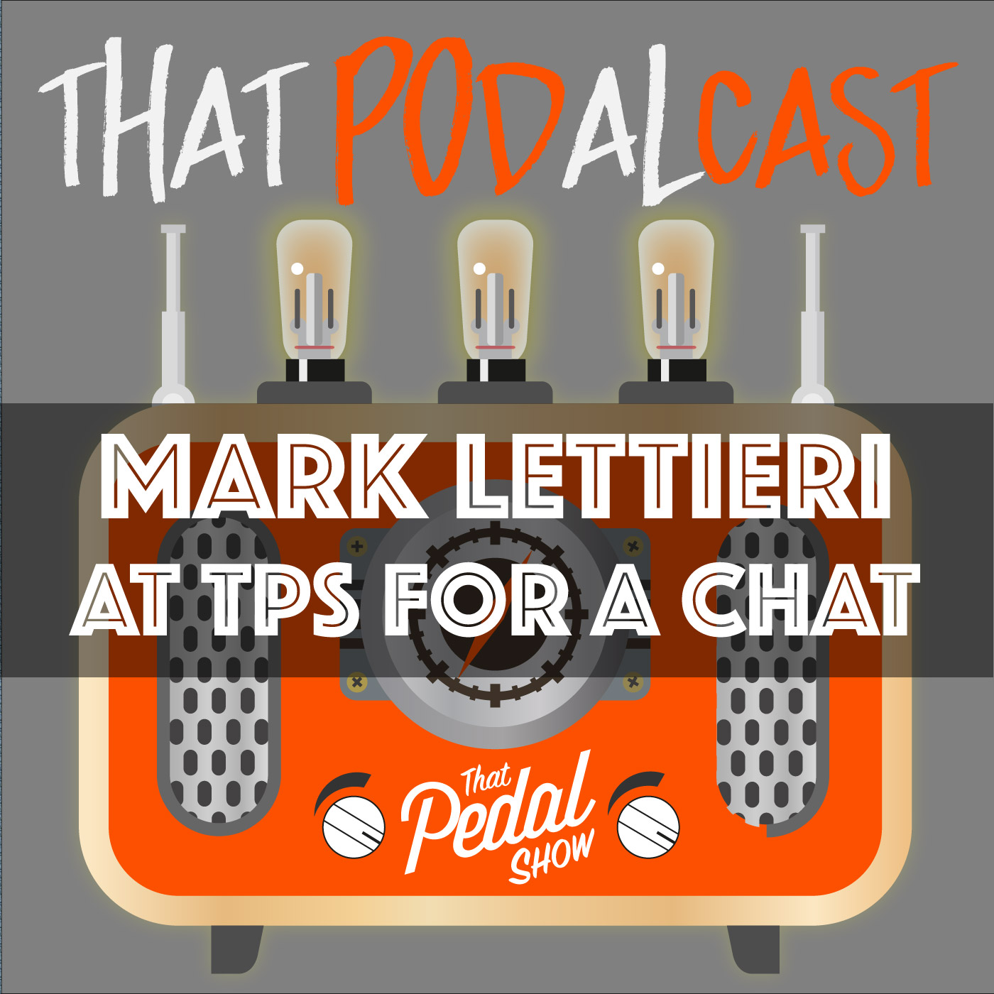 Mark Lettieri Visits That Pedal Show