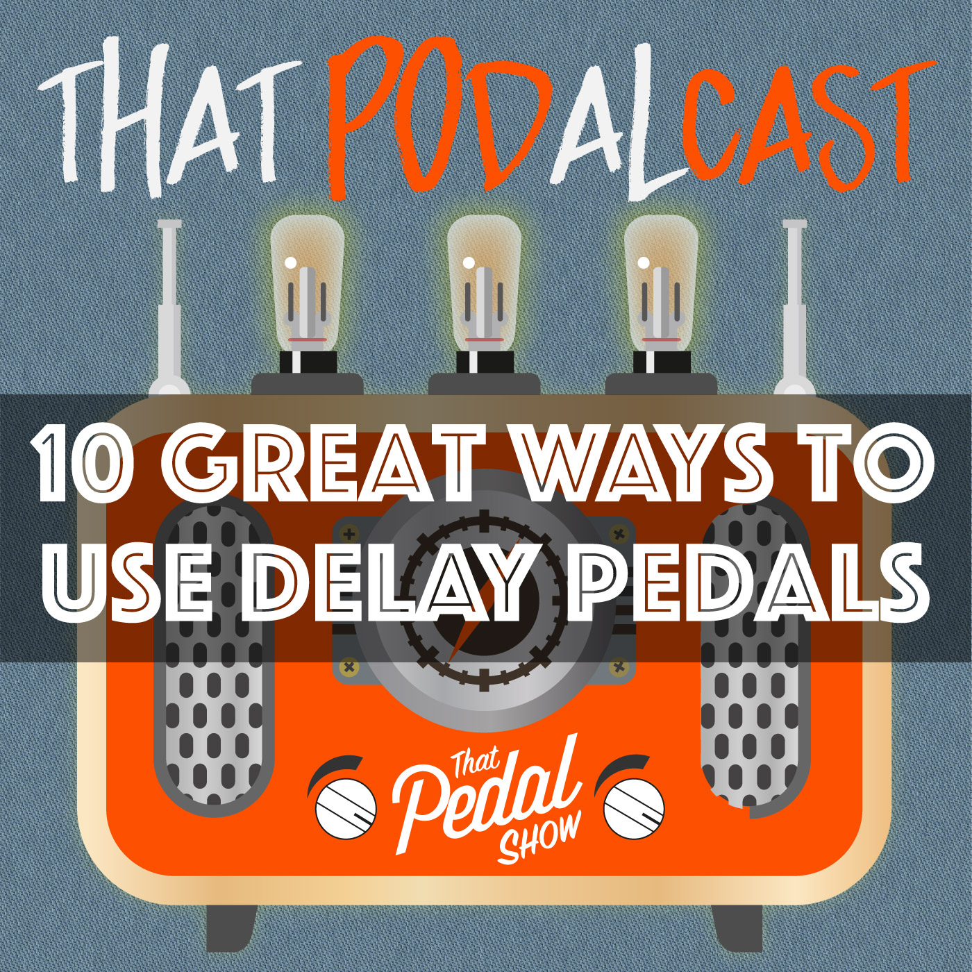 10 Great Ways To Use Your Delay Pedals
