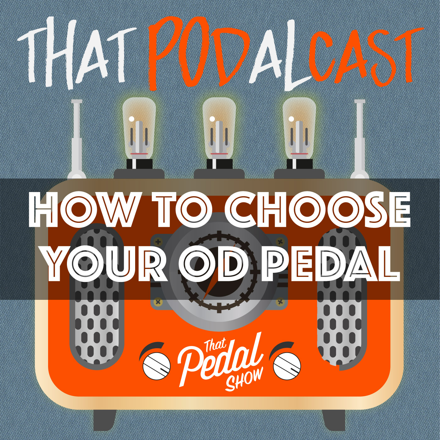 How To Choose The 'Right' Overdrive Pedal – That Pedal Show