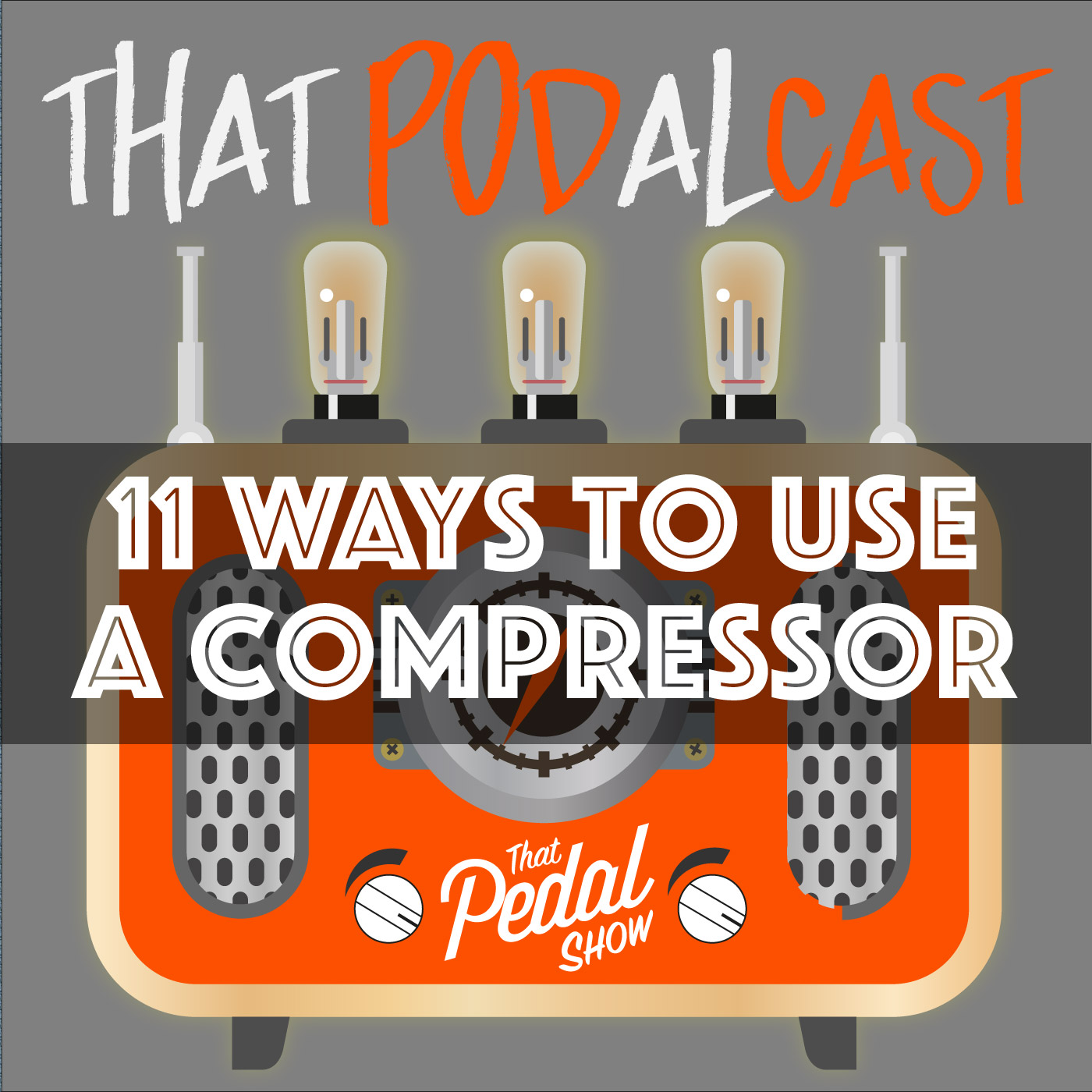 11 Cool Ways To Use A Compressor Pedal – That Pedal Show
