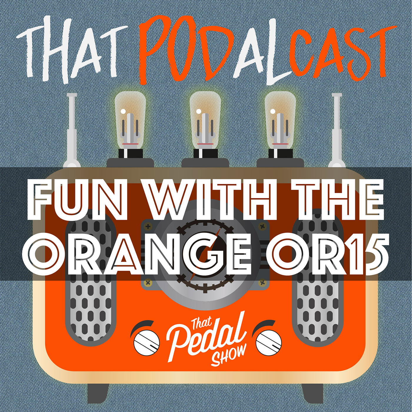 Getting To Know The Orange OR15 Guitar Amp