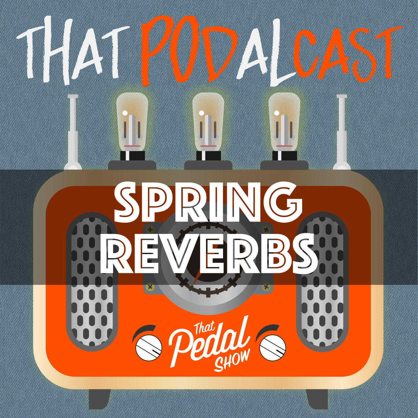 Spring Reverb – That Pedal Show