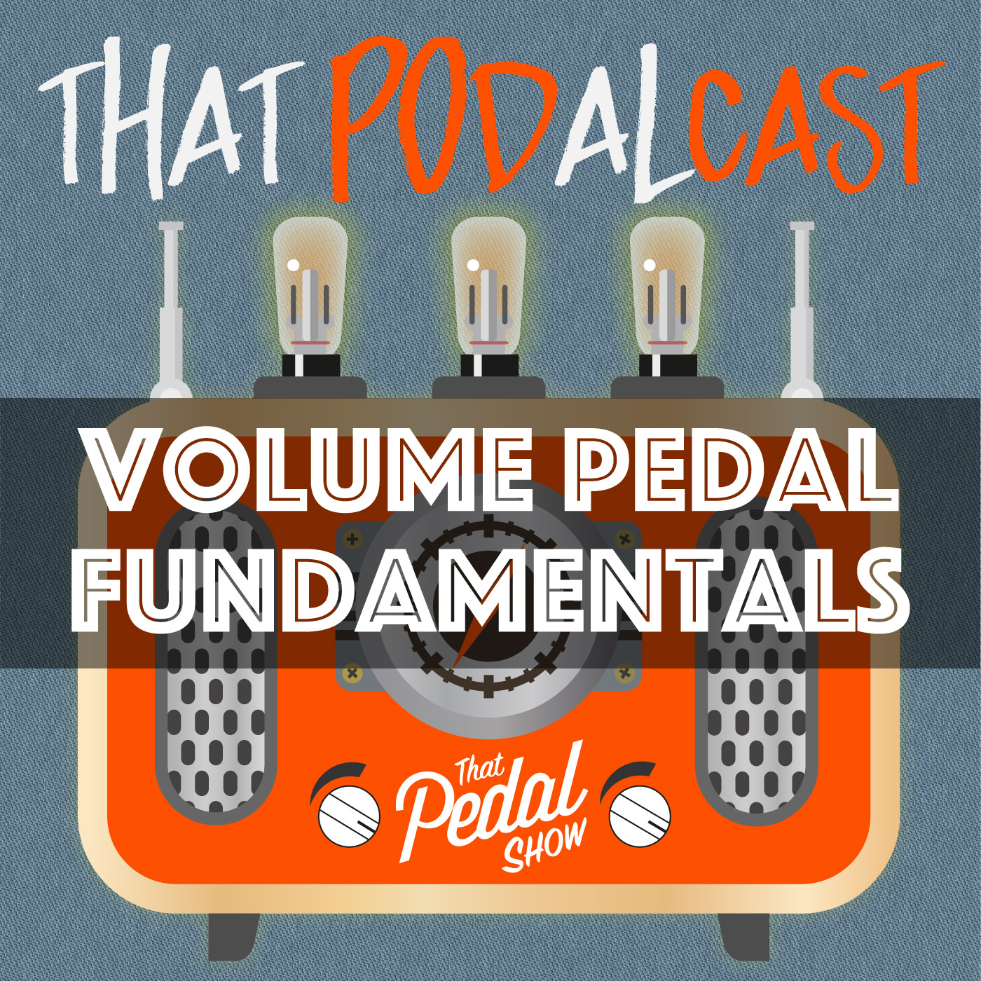 Volume Pedal Fundamentals – That Pedal Show