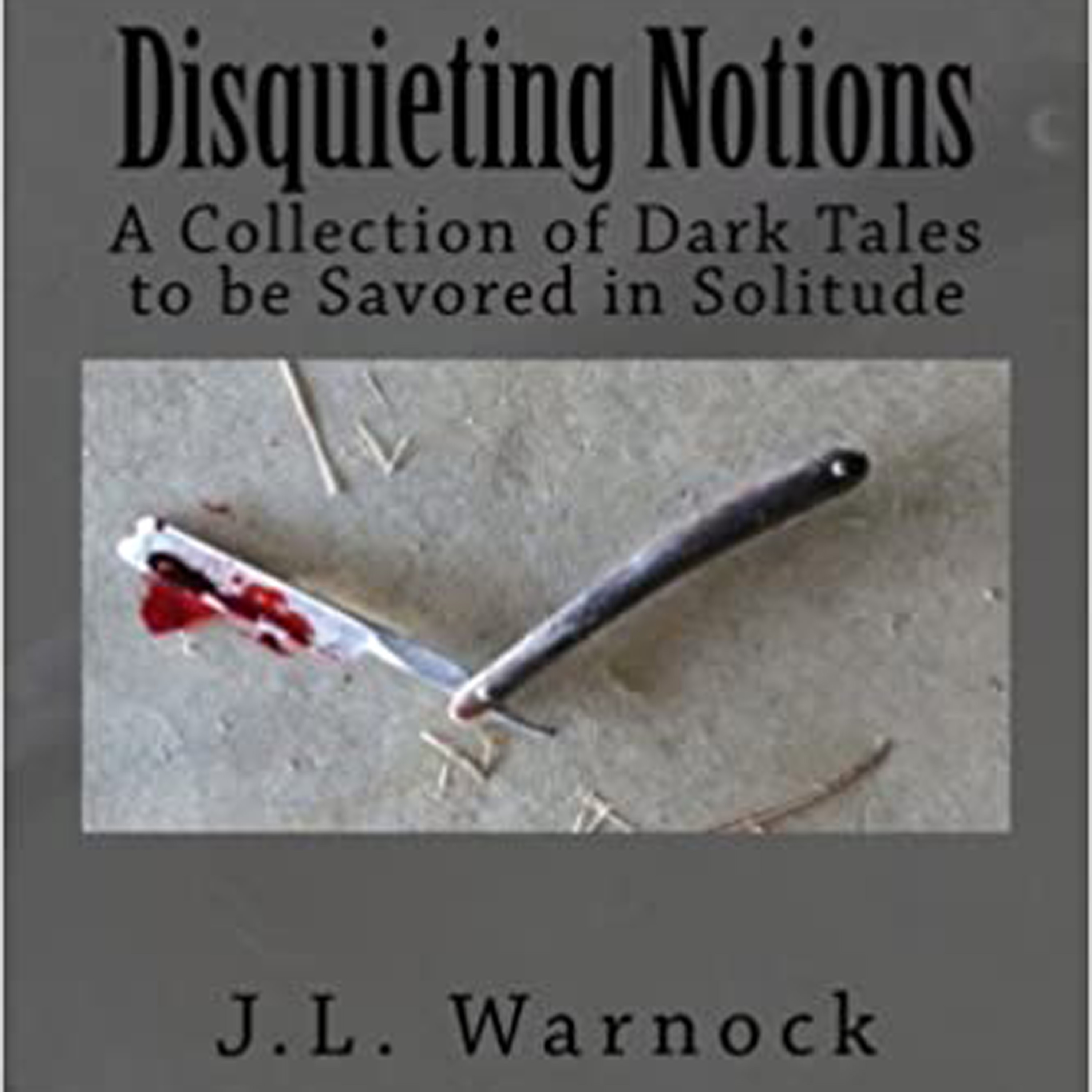 Stories by J. L. Warnock Cold Streets from the book Disquieting Notions