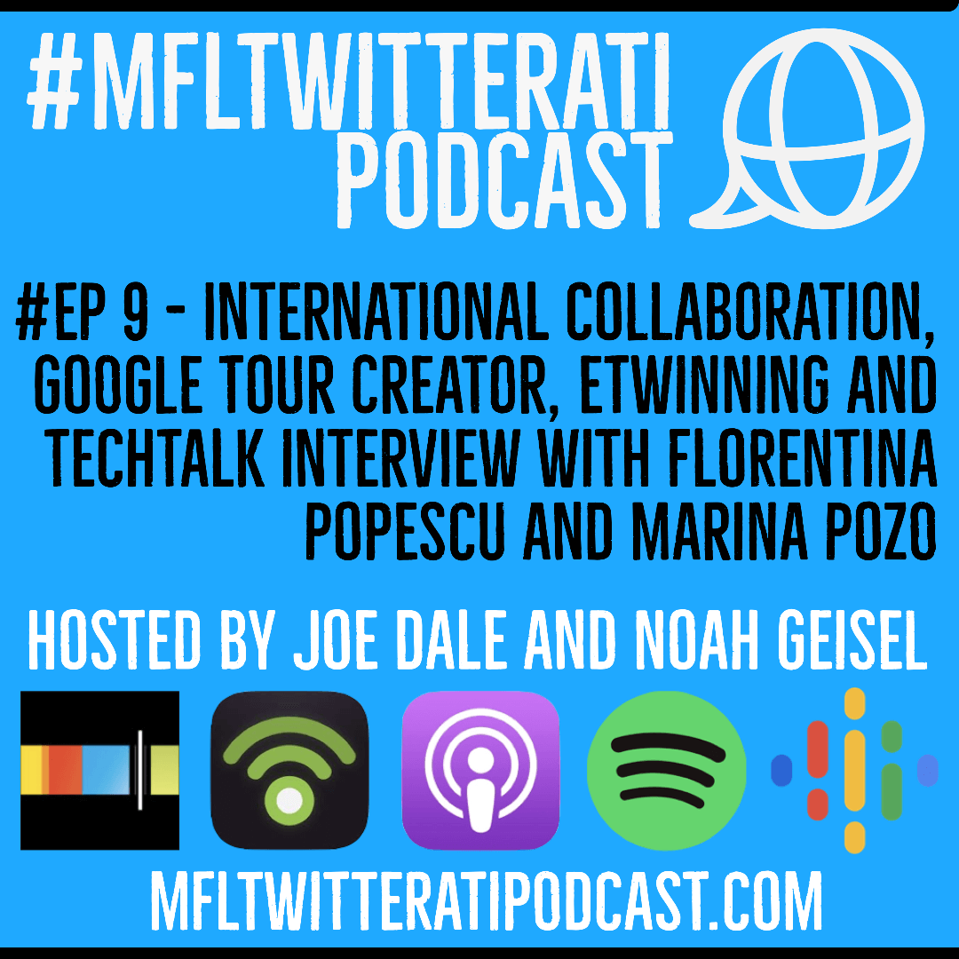 #EP 9 - International Collaboration, Google Tour Creator, eTwinning and TechTalk Interview with Florentina Popescu and Marina Pozo