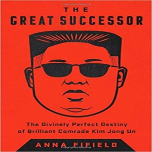 Cover to Cover: Anna Fifield on Kim Jong Un