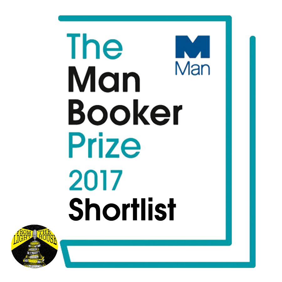 The 2017 Man Booker Prize Shortlist Show