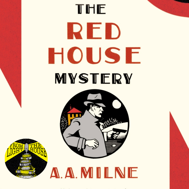 Milne's The Red House Mystery: A non-Pooh Bear Detective Story