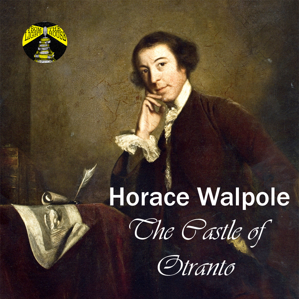 A 300 Year Old Goth: Horace Walpole and The Castle of Otranto