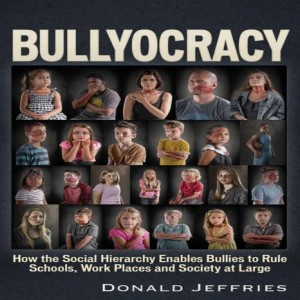 Bullyocracy and the Economic System with Don Jeffries.