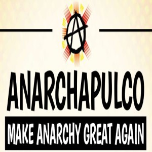 Anarchapulco and the Pursuit of Freedom with Mark Devlin