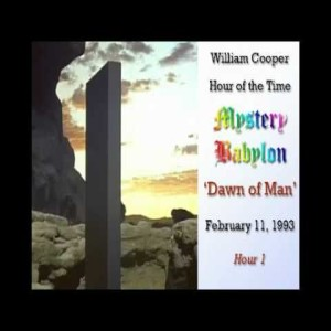 Bill Cooper. Mystery Babylon: Dawn Of Man. Hour Of The Time
