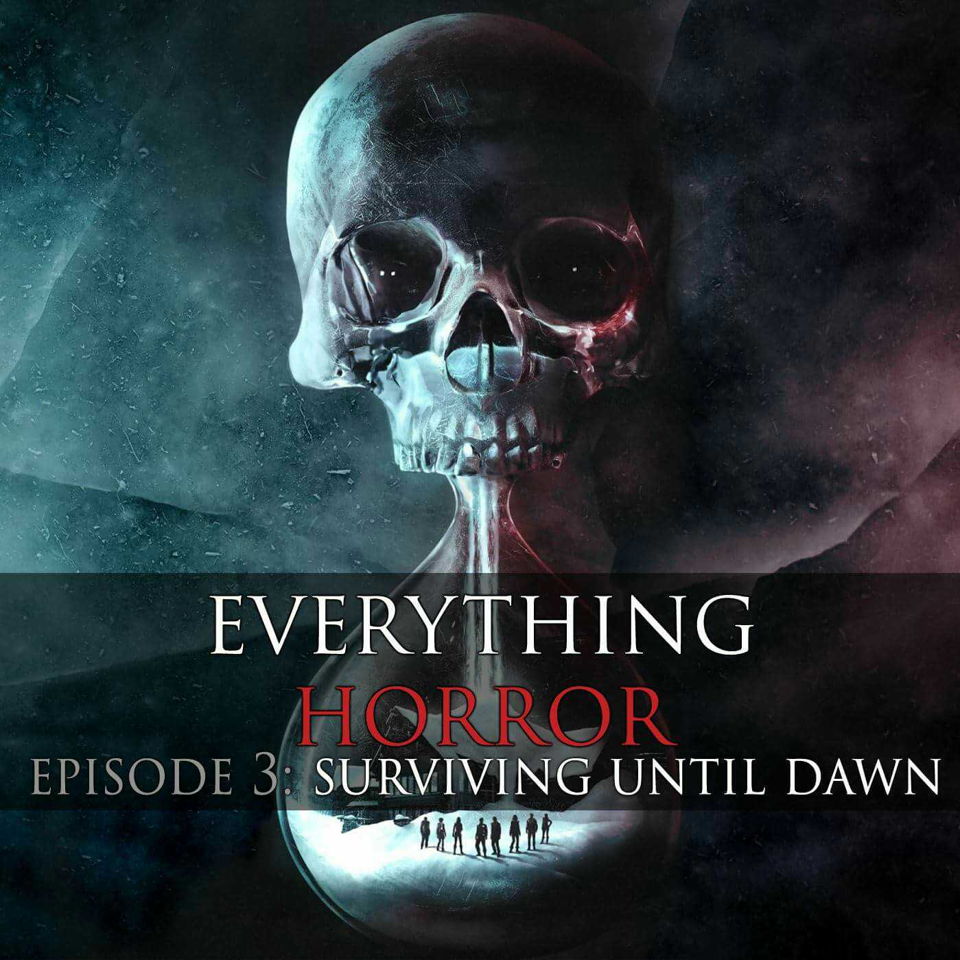 S1: Episode 3: Surviving Until Dawn