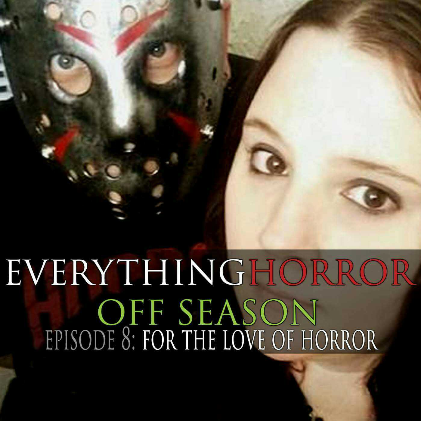 Off Season: Episode 8 - For the Love of Horror