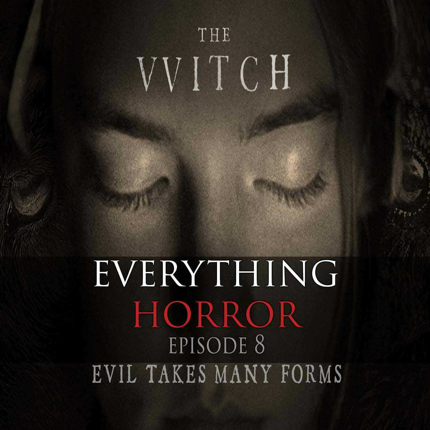S1: Episode 8: The Witch - Evil Takes Many Forms