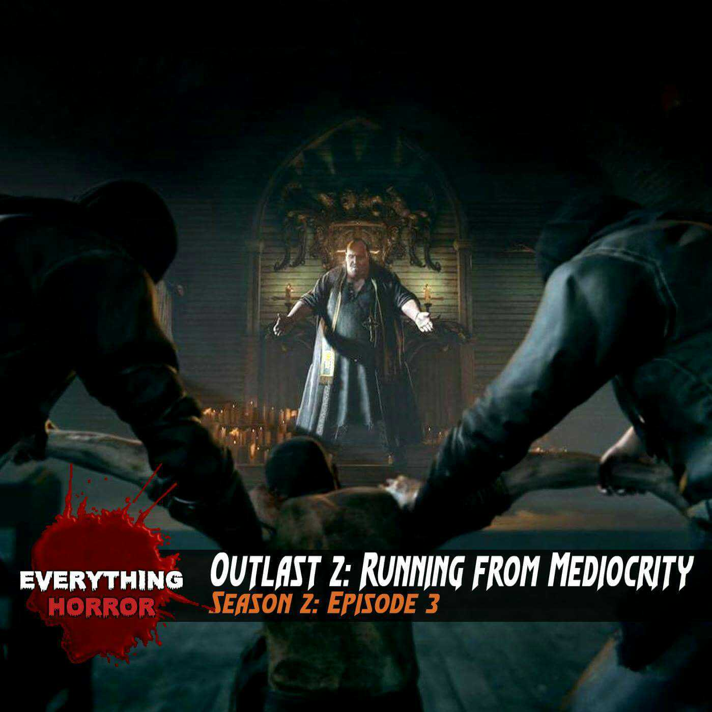 S2: Ep 3. Outlast 2: Running from Mediocrity