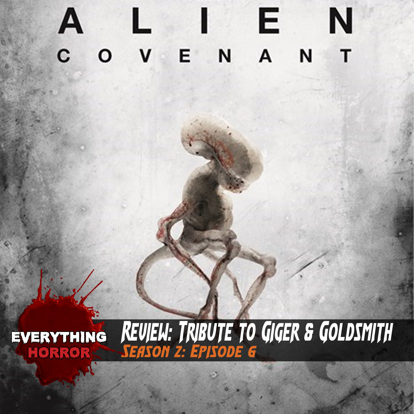 S2: Ep 6. Alien: Covenant - Tribute to Giger & Goldsmith