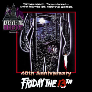 Specials: Friday the 13th (40th Anniversary)