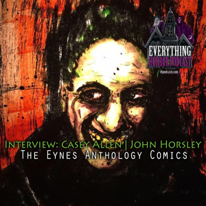 Interview: Casey Allen / John Horsley | The Eynes Anthology