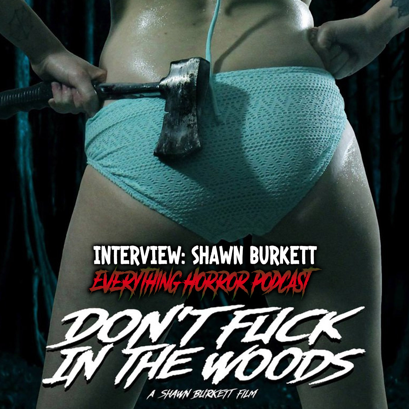 Interview: Shawn Burkett (Director / Writer) | Don't Fuk In the Woods