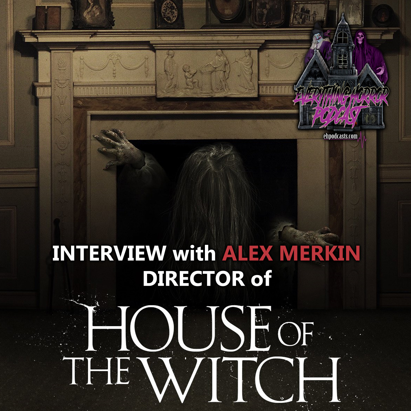 "Interview: Alex Merkin, Director / ""House of the Witch"""