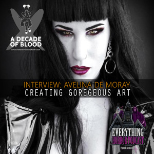 Interview: Avelina De Moray | Creating GOREgeous Art | WiHM