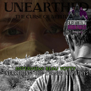 Interview: Beau Yotty - Unearthed: The Curse of Nephthy's