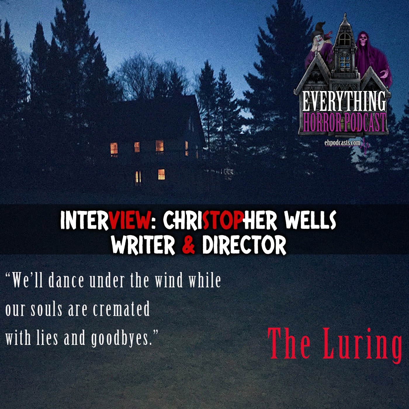 Interview: Christopher Wells | The Luring