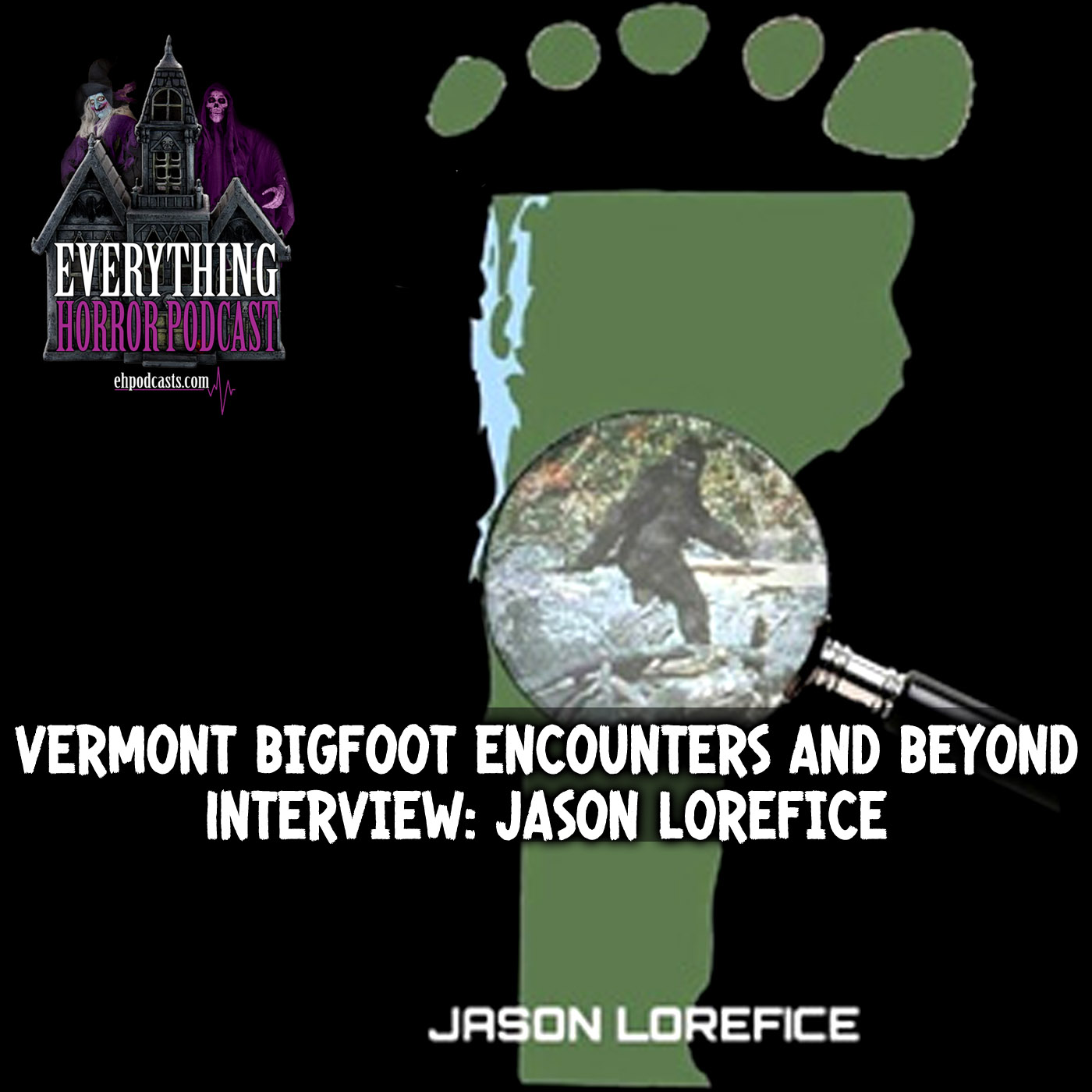 Interview: Jason Lorefice | Vermont Bigfoot Encounters and Beyond (Part 1)