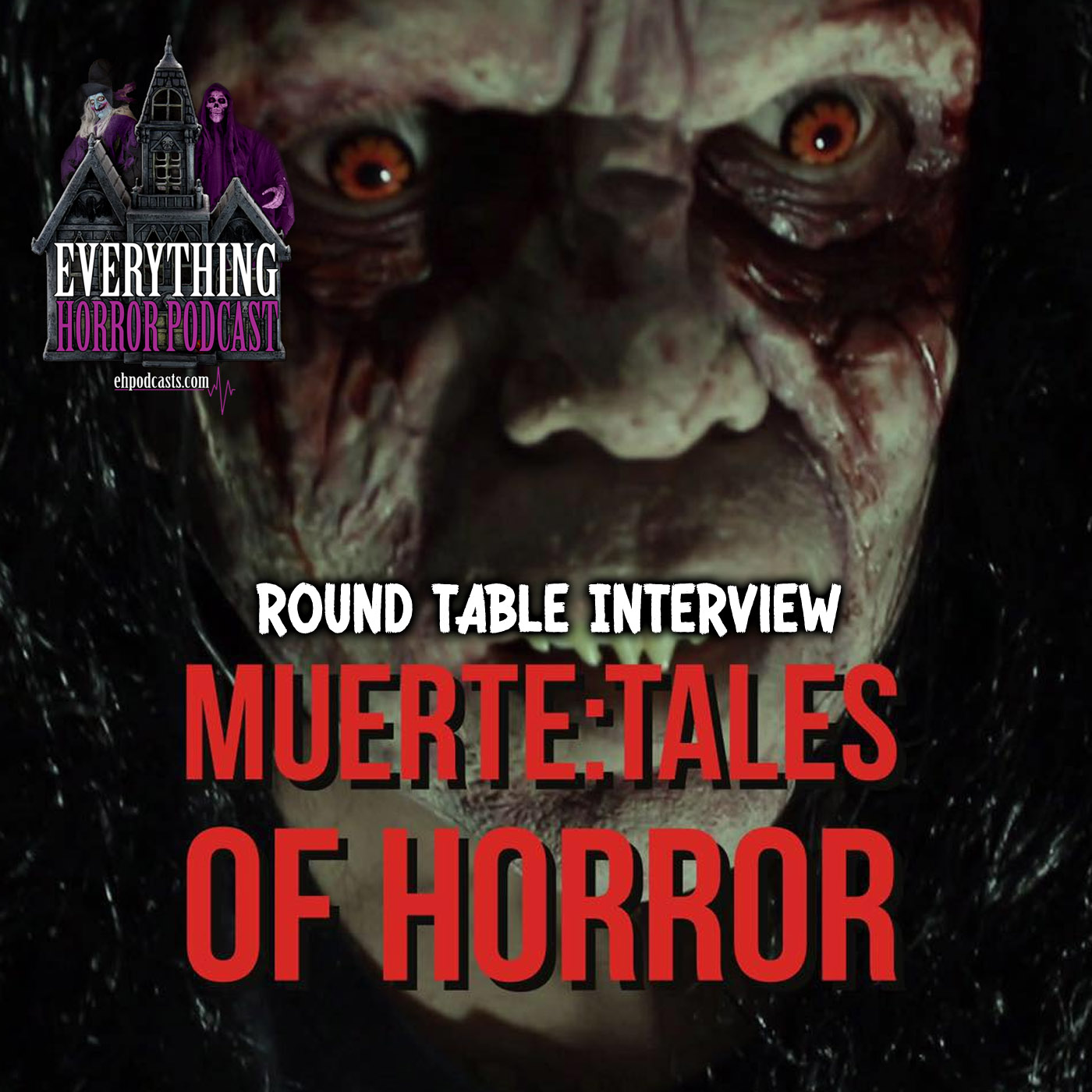Round Table Interviews: Muerte: Tales Of Horror