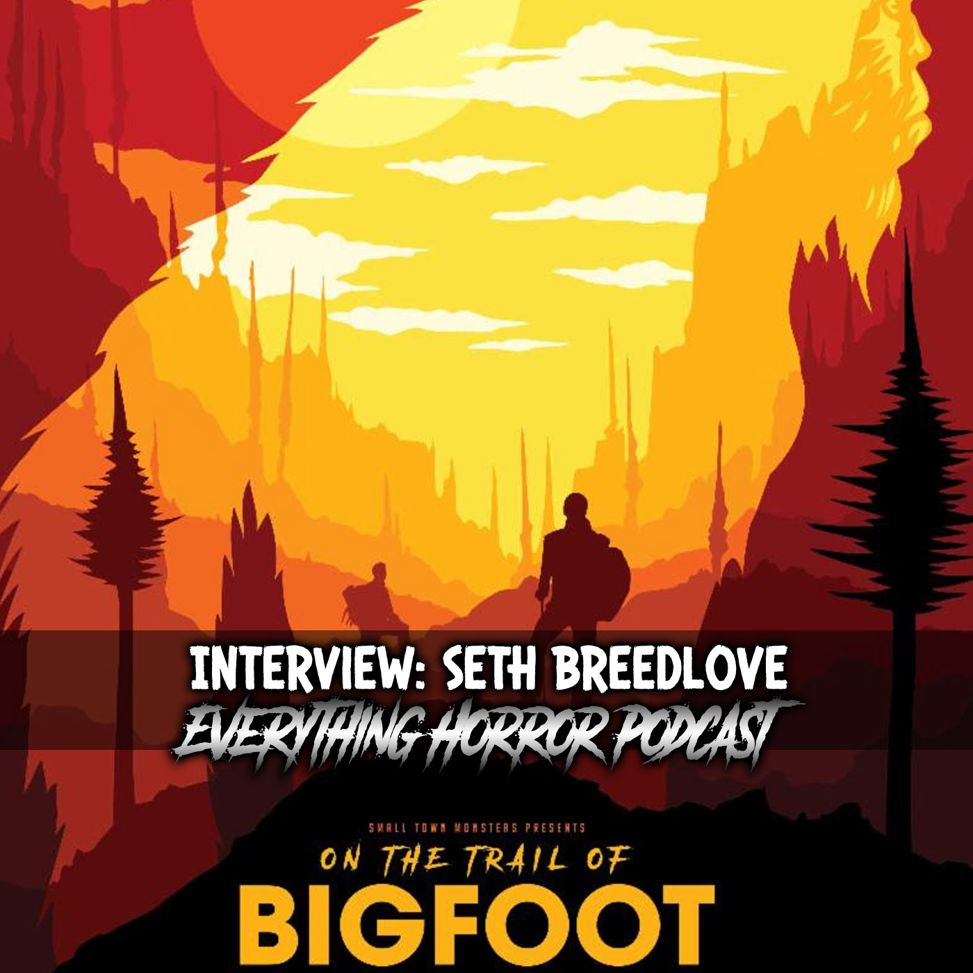 Interview: Seth Breedlove | On the Trail of Bigfoot