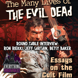 Round Table: The Many Lives of The Evil Dead (Part 1)