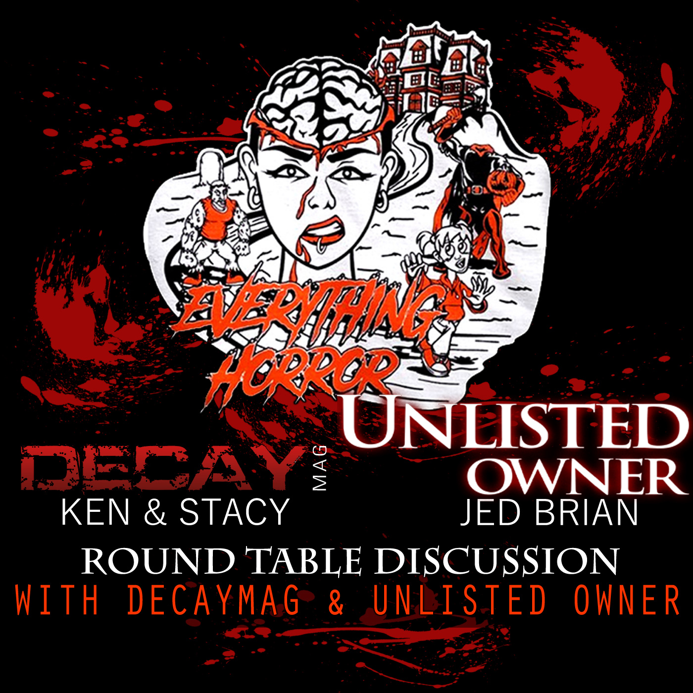 Round Table Part 1: With DecayMag & Jed Brian (Unlisted Owner)