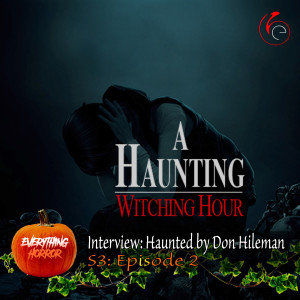 S3: Ep 2. Haunted by Don Hileman