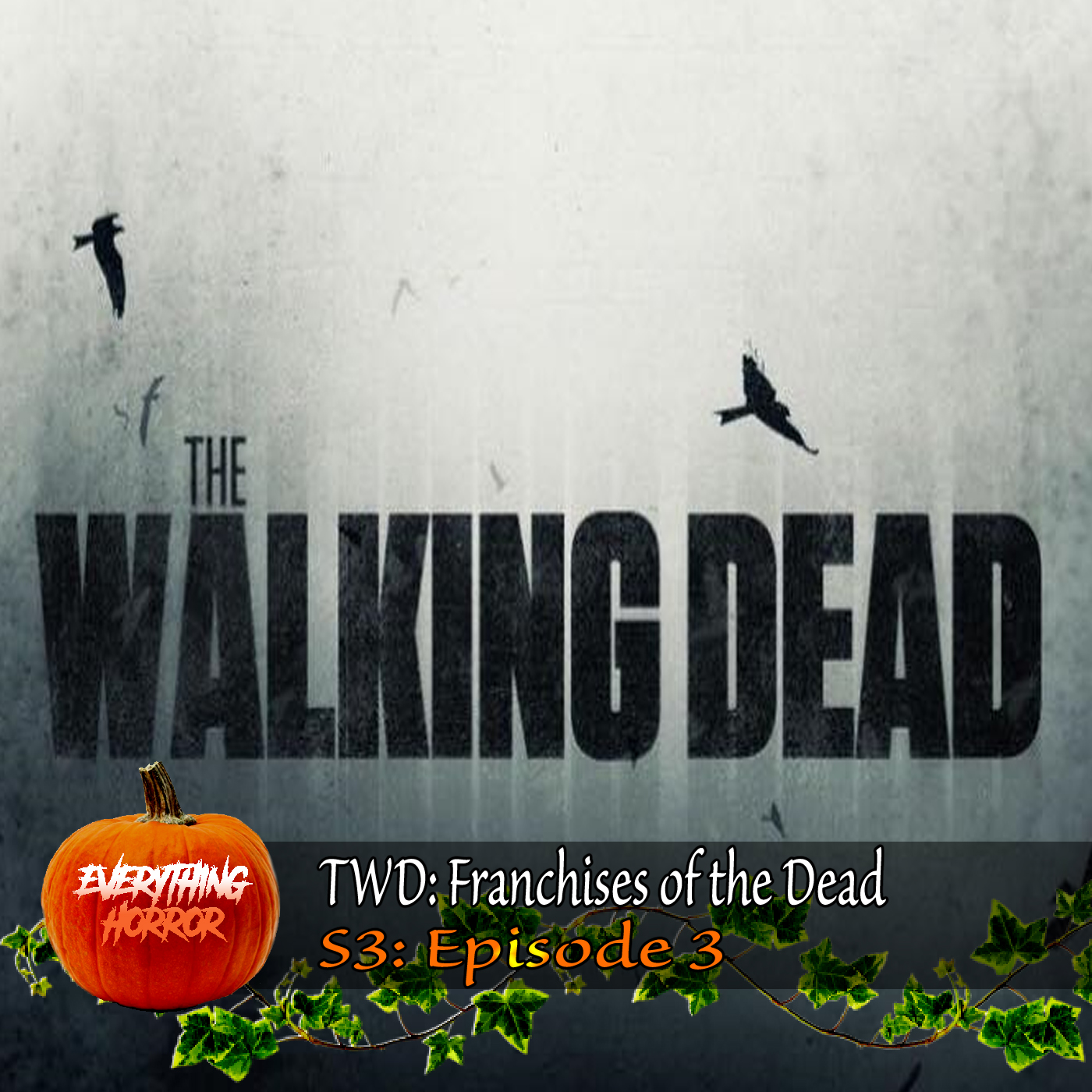 S3: Ep 3. The Walking Dead: Franchises of the Dead