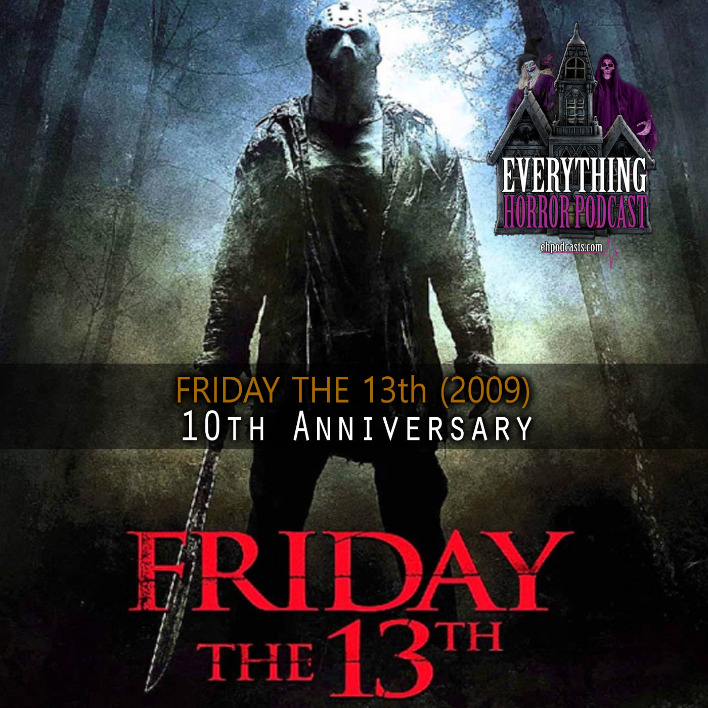 Friday the 13th (2009) | 10th Anniversary