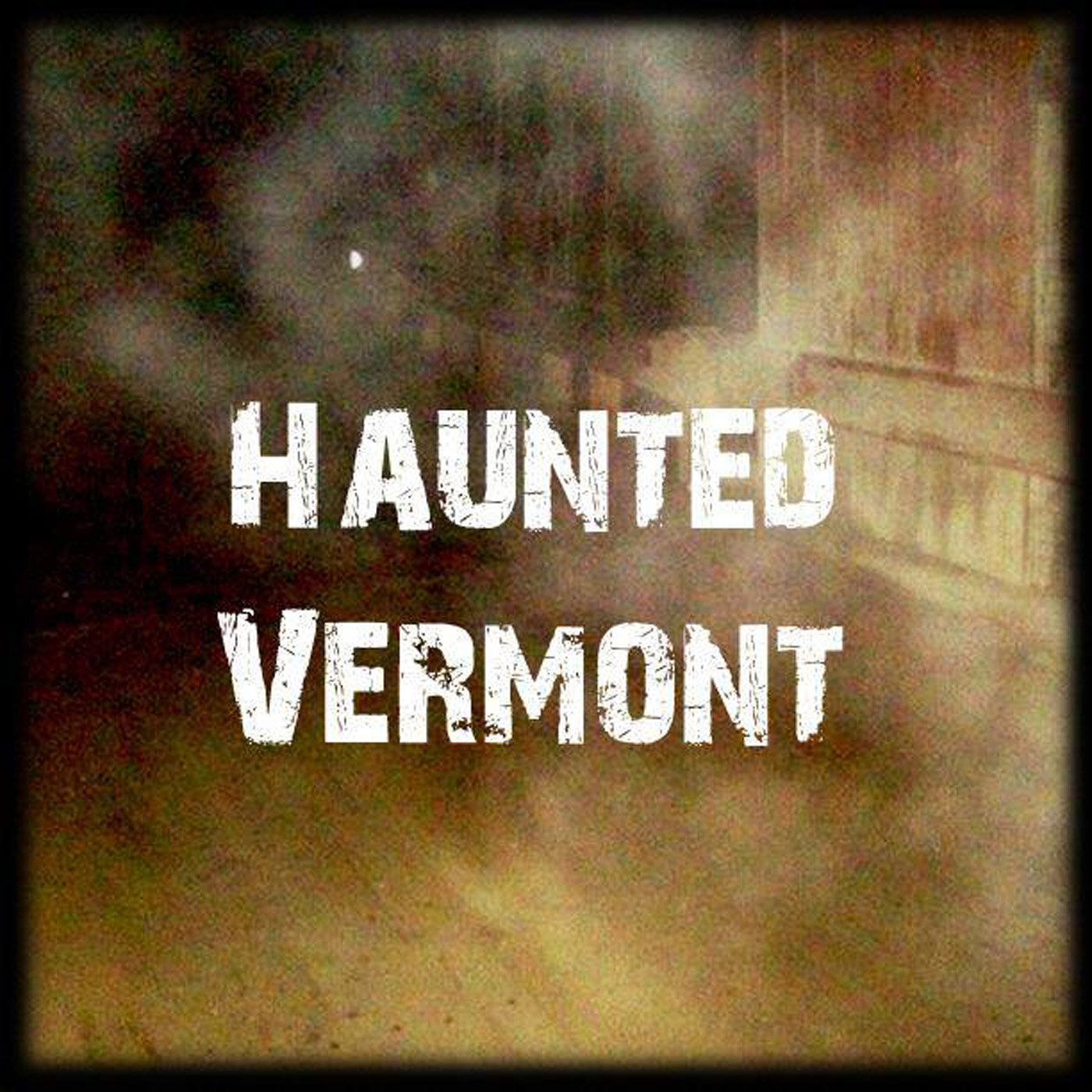 PSA: NEW PODCAST | HAUNTED VERMONT