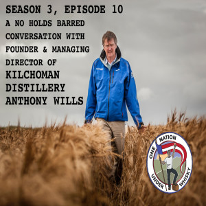 Season 3, Ep 10 -- Anthony Wills of Kilchoman Distillery - a no holds barred conversation