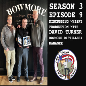 Season 3, Ep 9 -- Discussing whisky production w/Bowmore Distillery Manager David Turner